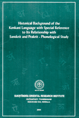 Historical Background of the Konkani Language with Special Reference to Its Relationship with Sanskrit and Prakrit - Phonological Study