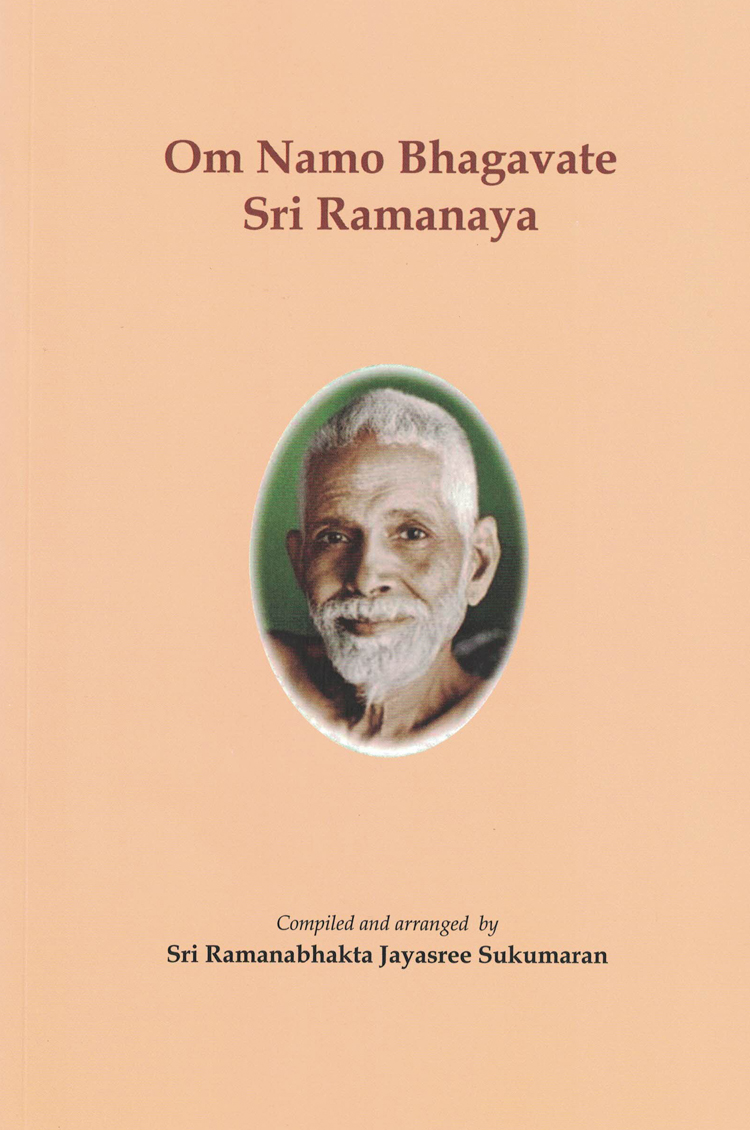 Om Namo Bhagavate Sri Ramanaya - Sweet Words of Eternal Wisdom